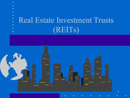 1 Real Estate Investment Trusts (REITs). 20:2 What is it? Securitized real estate investment Ownership form created by IRS code.