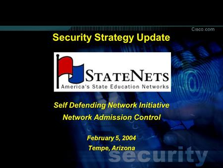 © 2003, Cisco Systems, Inc. All rights reserved. 111 8426_07_2003_Richardson_c11 Security Strategy Update Self Defending Network Initiative Network Admission.