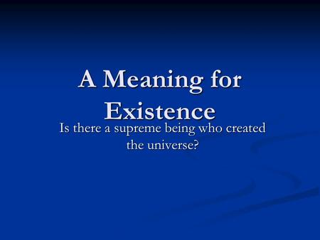 A Meaning for Existence