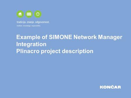 Example of SIMONE Network Manager Integration Plinacro project description.