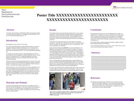 Poster Title XXXXXXXXXXXXXXXXXXXXXXX XXXXXXXXXXXXXXXXXXXXXXX Name Department of East Carolina University Abstract Your poster will be printed.