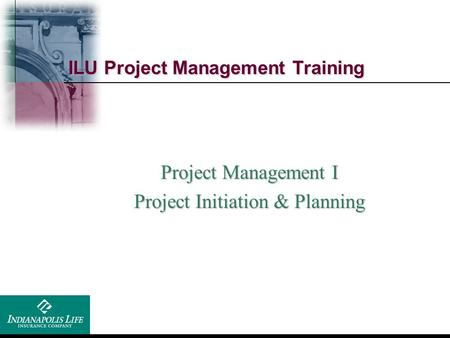 ILU <strong>Project</strong> <strong>Management</strong> Training