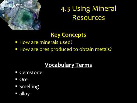 4.3 Using Mineral Resources