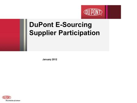 DuPont E-Sourcing Supplier Participation January 2012.