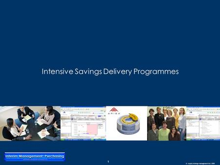 1 © supply chainge management ltd. 2008 Intensive Savings Delivery Programmes.