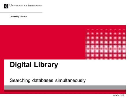 Digital Library Searching databases simultaneously University Library next = click.