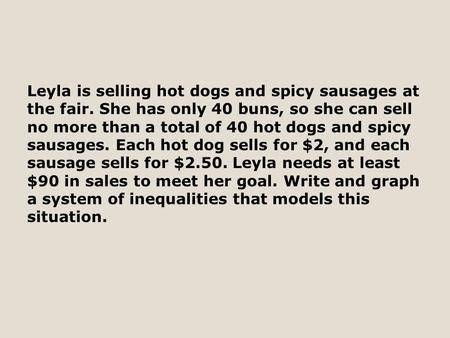 Leyla is selling hot dogs and spicy sausages at the fair