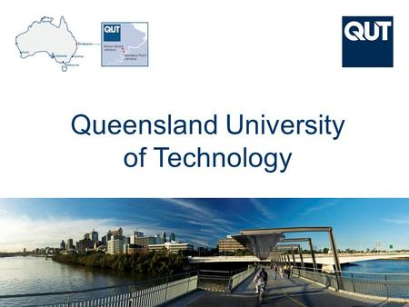 CRICOS No. 00213J a university for the world real R CRICOS No. 00213J Queensland University of Technology.