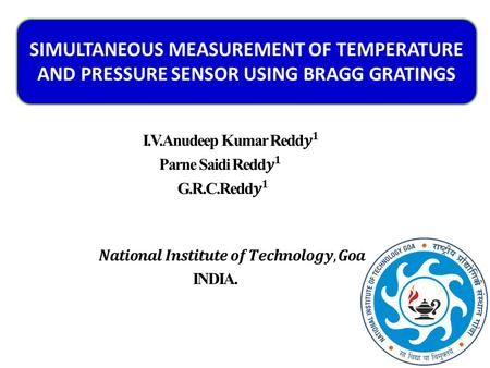 SIMULTANEOUS MEASUREMENT OF TEMPERATURE AND PRESSURE SENSOR USING BRAGG GRATINGS.
