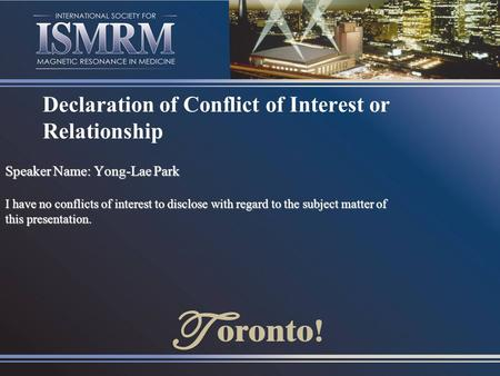 Declaration of Conflict of Interest or Relationship Speaker Name: Yong-Lae Park I have no conflicts of interest to disclose with regard to the subject.