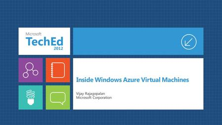 Inside Windows Azure Virtual Machines Vijay Rajagopalan Microsoft Corporation.