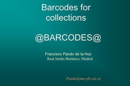 Barcodes for collections Francisco Pando de la Hoz Real Jardín Botánico, Madrid