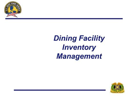 Dining Facility Inventory Management. Inventory Objective Value Last Month's Earnings:$60,000.00 Divide by Last Month's Number of Operational Days: 30.