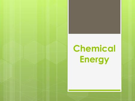 Chemical Energy. Organisms get energy by consuming food. From the food that is consumed, organisms obtain macromolecules that are broken down into a chemical.