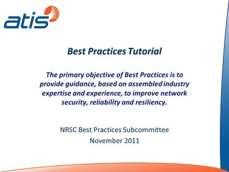 Best Practices Tutorial The primary objective of Best Practices is to provide guidance, based on assembled industry expertise and experience, to improve.