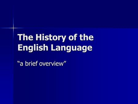 "The History of the English Language ""a brief overview"""