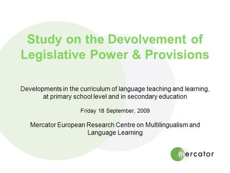 Study on the Devolvement of Legislative Power & Provisions Developments in the curriculum of language teaching and learning, at primary school level and.