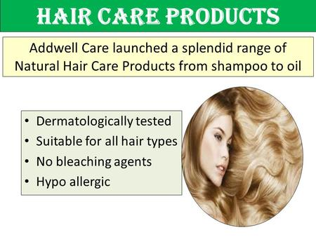 Hair Care Products Addwell Care launched a splendid range of Natural Hair Care Products from shampoo to oil Dermatologically tested Suitable for all hair.