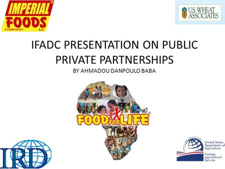 IFADC PRESENTATION ON PUBLIC PRIVATE PARTNERSHIPS BY AHMADOU DANPOULO BABA.