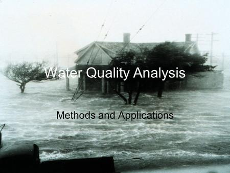 Water Quality Analysis Methods and Applications. Water Quality Analysis Physical Factors including suspended materials (called suspended solids) and dissolved.