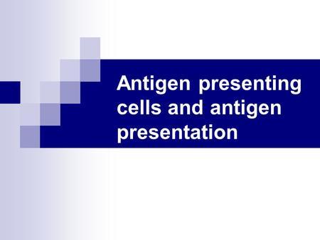 Chapter 8: Antigen Pro...
