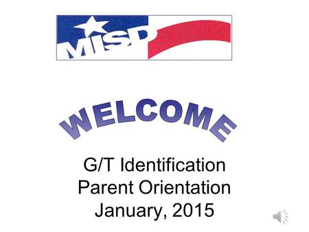 G/T Identification Parent Orientation January, 2015.