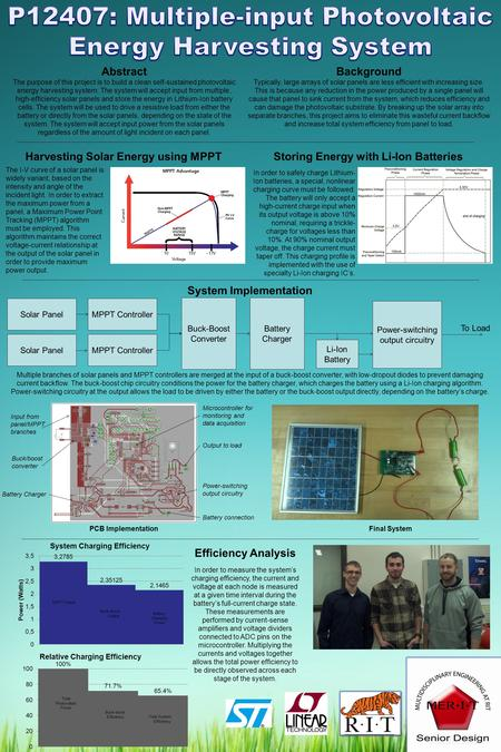 Abstract The purpose of this project is to build a clean self-sustained photovoltaic energy harvesting system. The system will accept input from multiple,