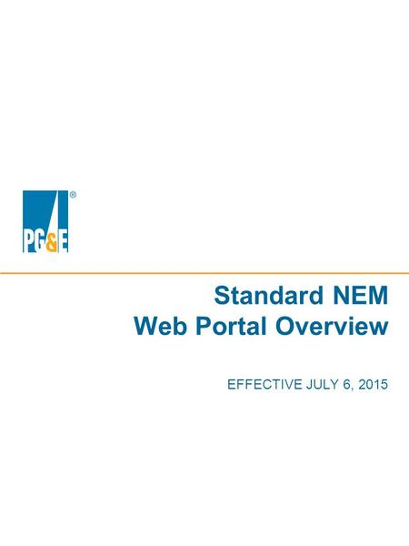 EFFECTIVE JULY 6, 2015 Standard NEM Web Portal Overview.