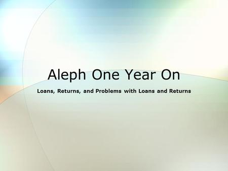Aleph One Year On Loans, Returns, and Problems with Loans and Returns.