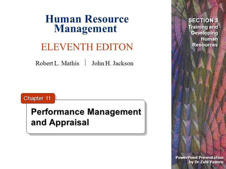 Human Resource Management ELEVENTH EDITON PowerPoint Presentation by Dr.Zahi Yaseen Performance Management and Appraisal Performance Management and Appraisal.