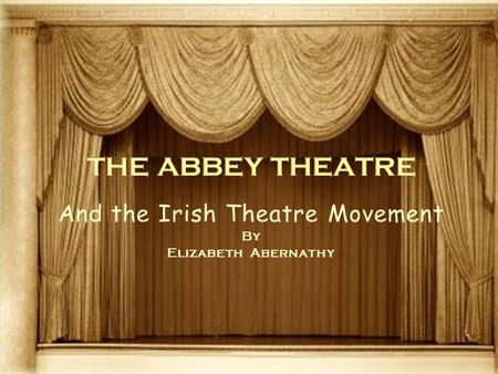 And the Irish Theatre Movement By Elizabeth Abernathy.