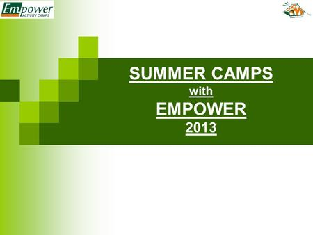 SUMMER CAMPS with EMPOWER 2013. Will you like your child to be more confident ? have high self-esteem ? know his / her self-worth ? be acquainted with.