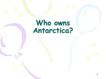 Who owns Antarctica?.