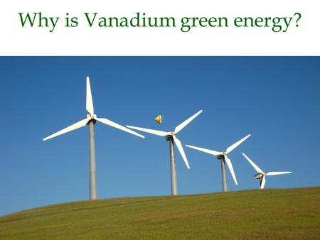 Why is Vanadium green energy? Because This… Has Changed…