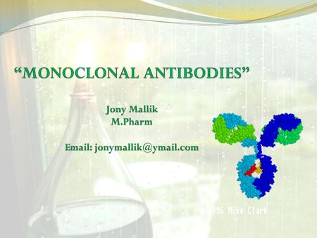 Topic to be cover  Introduction  Antibodies  Nomenclature of Antibodies  Production of Monoclonal Antibodies  Application of Monoclonal Antibodies.