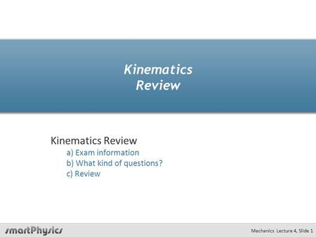 Kinematics Review Kinematics Review a) Exam information