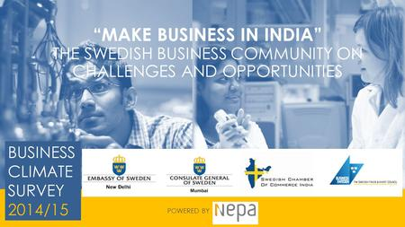 """MAKE BUSINESS IN INDIA"" THE SWEDISH BUSINESS COMMUNITY ON CHALLENGES AND OPPORTUNITIES POWERED BY."