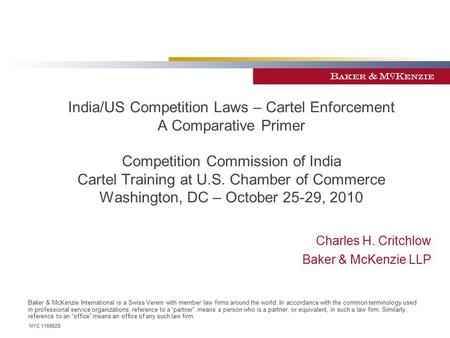 Baker & McKenzie International is a Swiss Verein with member law firms around the world. In accordance with the common terminology used in professional.