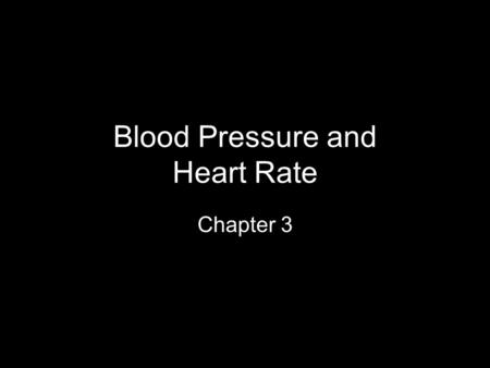 Blood Pressure and Heart Rate Chapter 3. What is Blood Pressure The force exerted by the blood on the walls of the arteries (and veins) as the blood is.