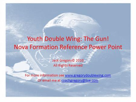 Youth Double Wing: The Gun! Nova Formation Reference Power Point
