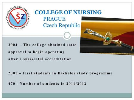 2004 - The college obtained state approval to begin operating after a successful accreditation 2005 – First students in Bachelor study programme 470 -