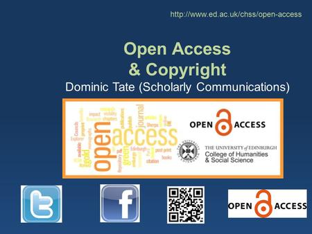 Open Access & Copyright Dominic Tate (Scholarly Communications)