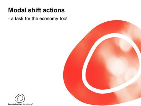 Modal shift actions - a task for the economy too!.