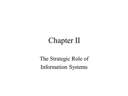 strategic role of information systems in Information systems rely on information technology information system is a subset of a information technology and with the development with the information technology, information systems also go align with it and developing day by day.