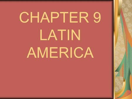 CHAPTER 9 LATIN AMERICA. ANDES MOUNTAINS 1. THE LARGEST UNBROKEN CHAIN OF MOUNTAINS IN THE WORLD 2. LOCATED IN WESTERN SOUTH AMERICA.