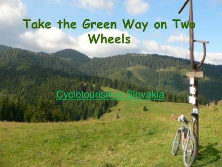 Take the Green Way on Two Wheels Cyclotourism in Slovakia.