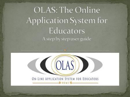 Search and apply for jobs in New York State school districts using OLAS Build a complete online application including background, certifications, references,