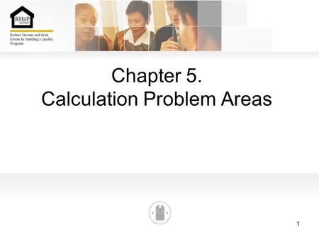 1 Chapter 5. Calculation Problem Areas. 2 Chapter 5. Section 1. Introduction Learning Objective Understand and address those difficult aspects of rent.