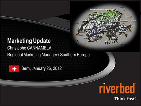 1 Marketing Update Christophe CANNAMELA Regional Marketing Manager / Southern Europe Bern, January 26, 2012.