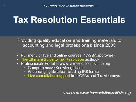 1 Providing quality education and training materials to accounting and legal professionals since 2005 Full menu of live and online courses (NASBA approved)